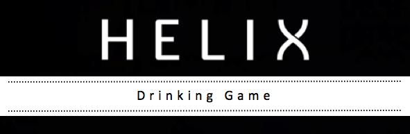 SyFy Helix Drinking Game V2