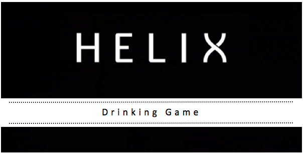 A Drinking Game for SyFy Channel's Helix