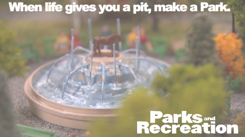 Parks and Rec - Pit into a Park